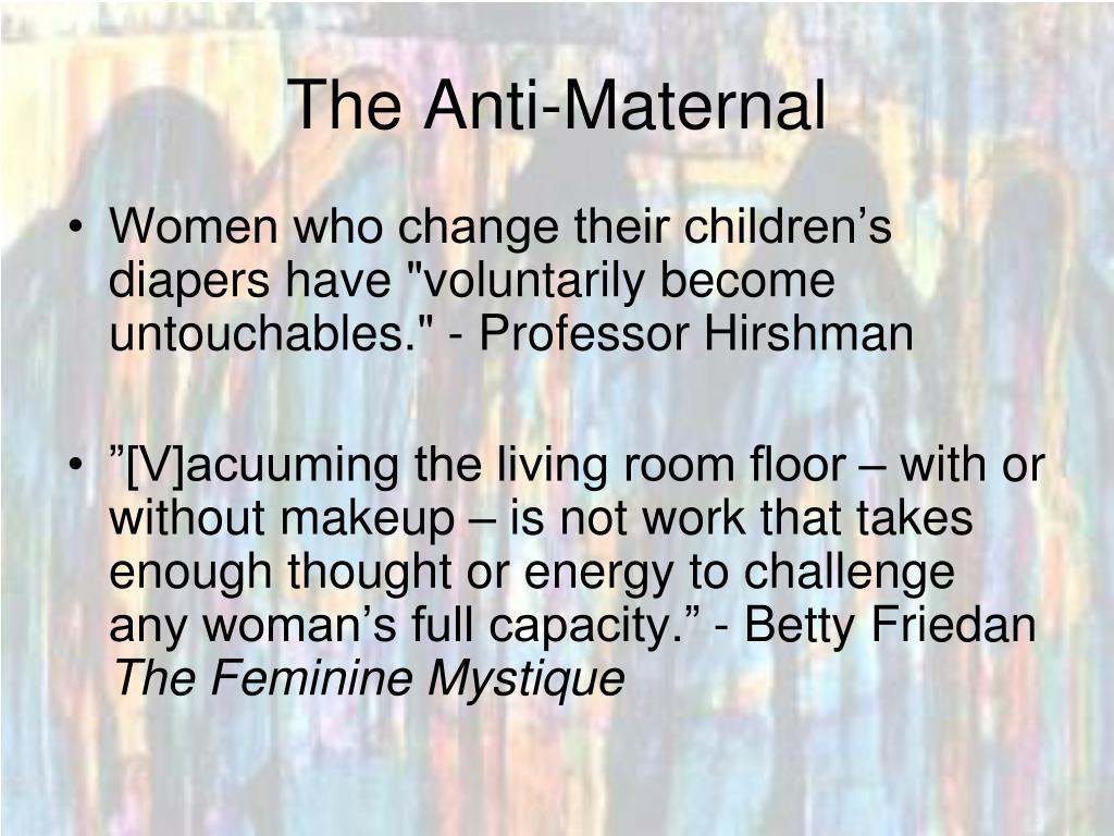 The Anti-Maternal