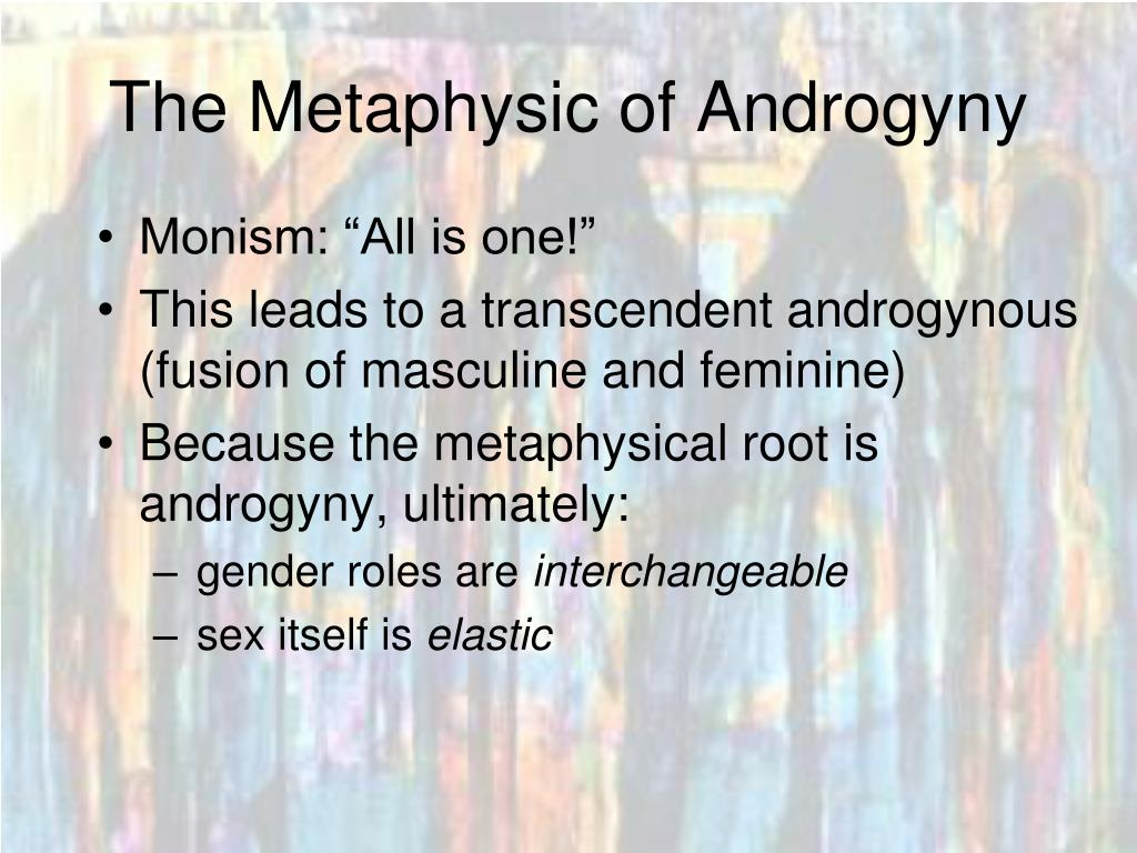 The Metaphysic of Androgyny