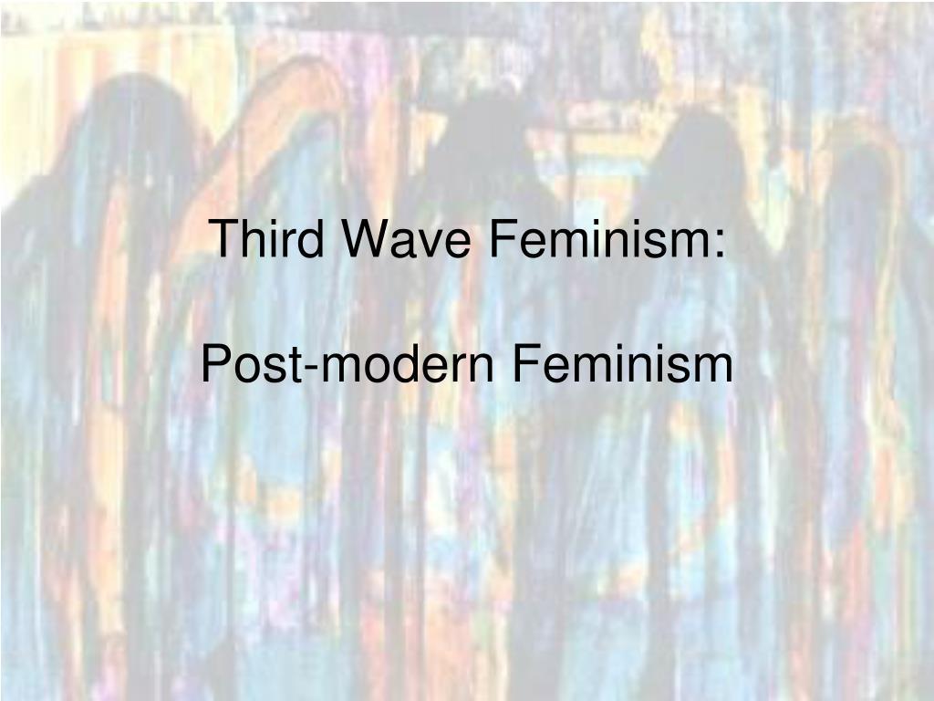 Third Wave Feminism: