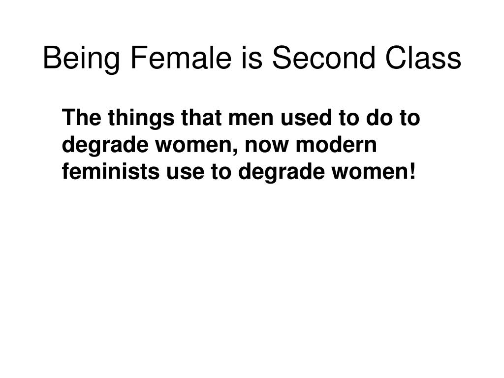 Being Female is Second Class