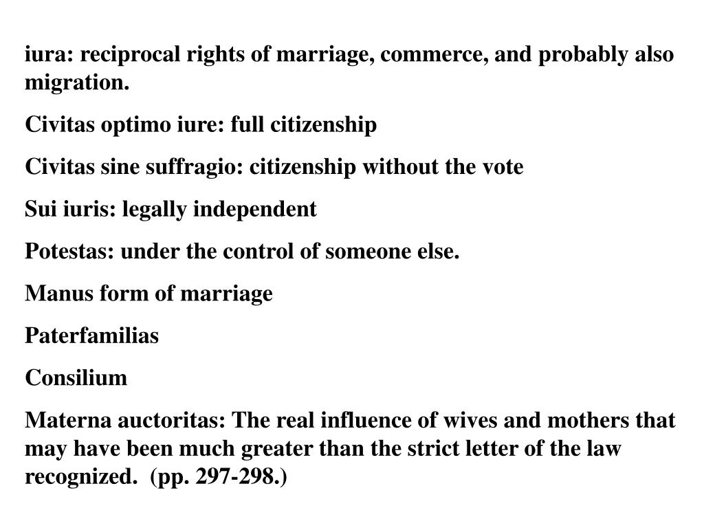 iura: reciprocal rights of marriage, commerce, and probably also migration.