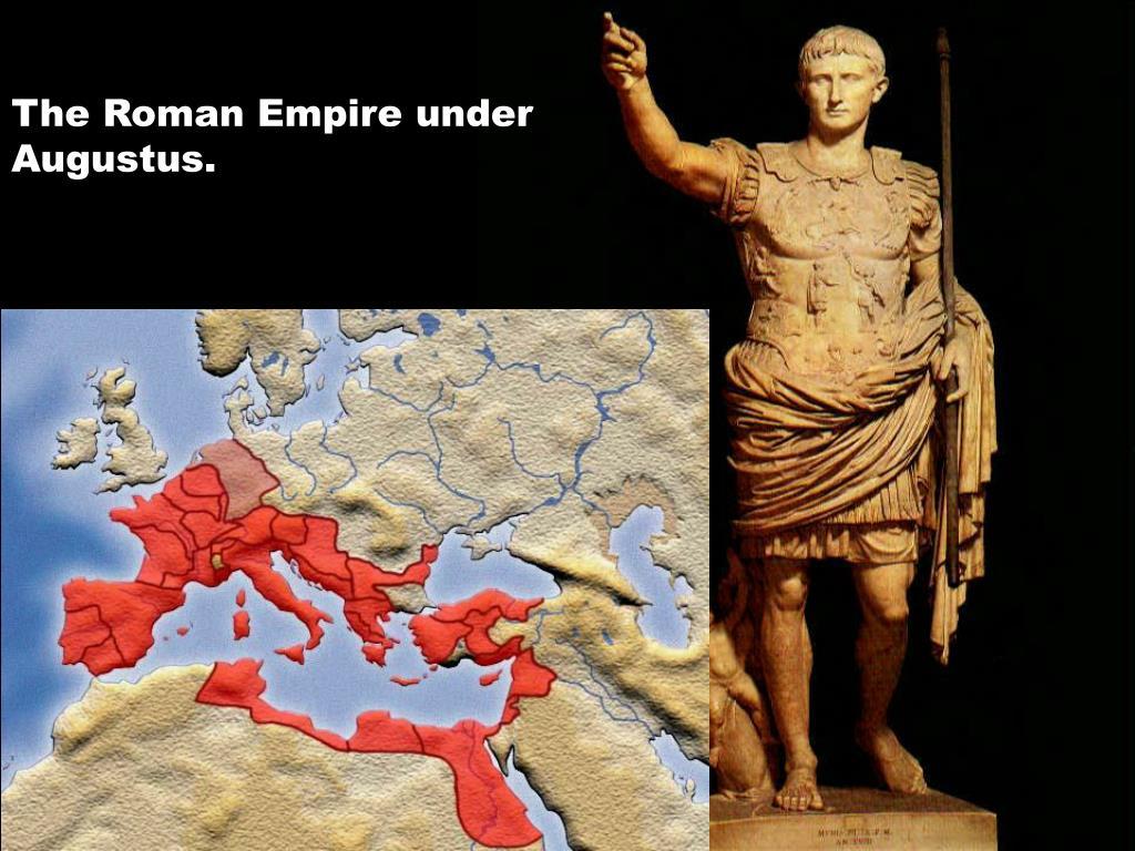 The Roman Empire under Augustus.
