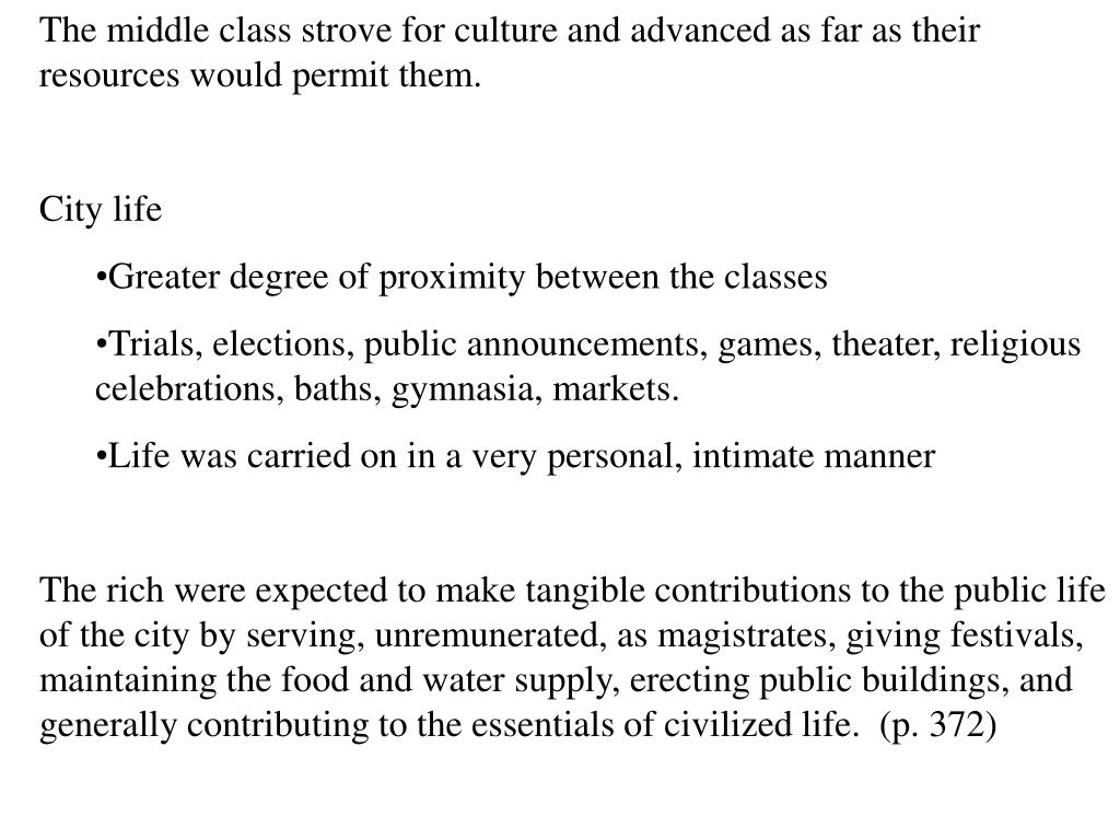 The middle class strove for culture and advanced as far as their resources would permit them.