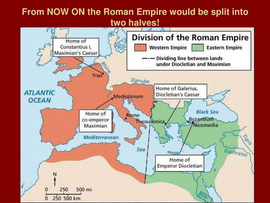 From NOW ON the Roman Empire would be split into two halves!