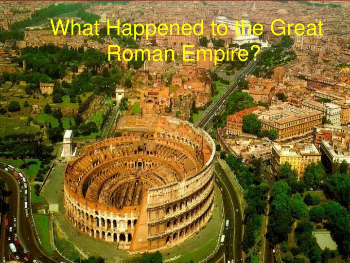 What happened to the great roman empire