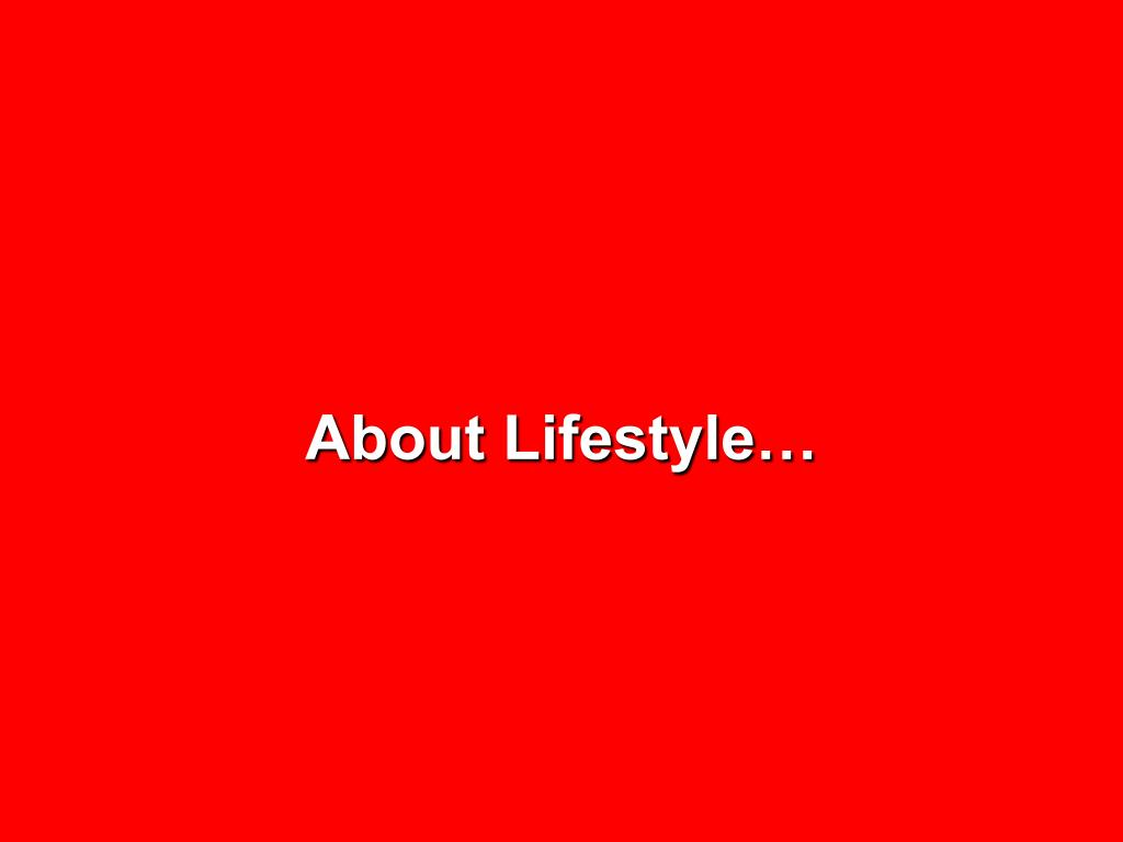 About Lifestyle…