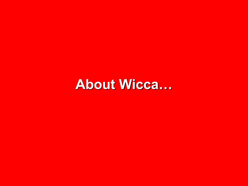 About Wicca…