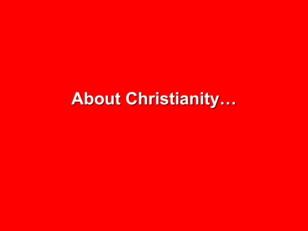 About Christianity…