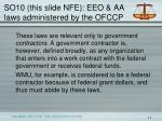 so10 this slide nfe eeo aa laws administered by the ofccp