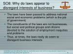 so8 why do laws appear to disregard interests of business