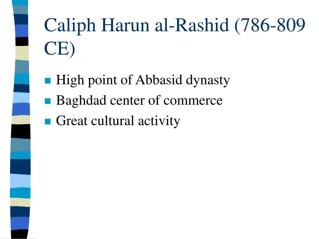 Caliph Harun al-Rashid (786-809 CE)