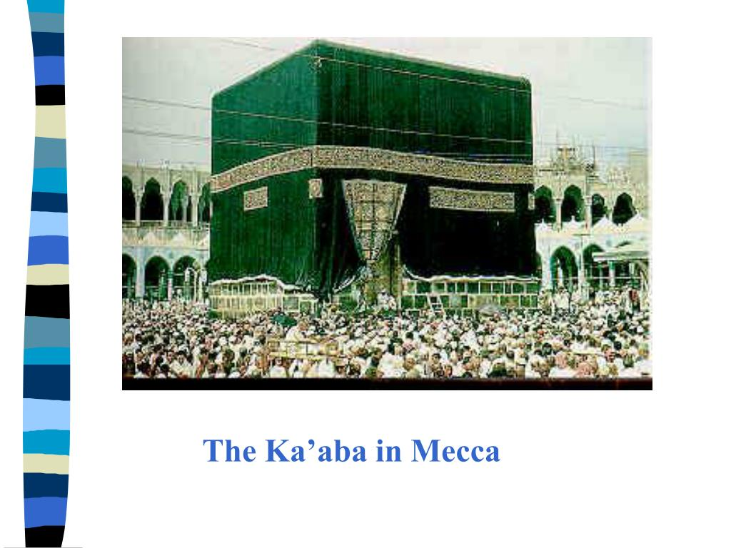 The Ka'aba in Mecca
