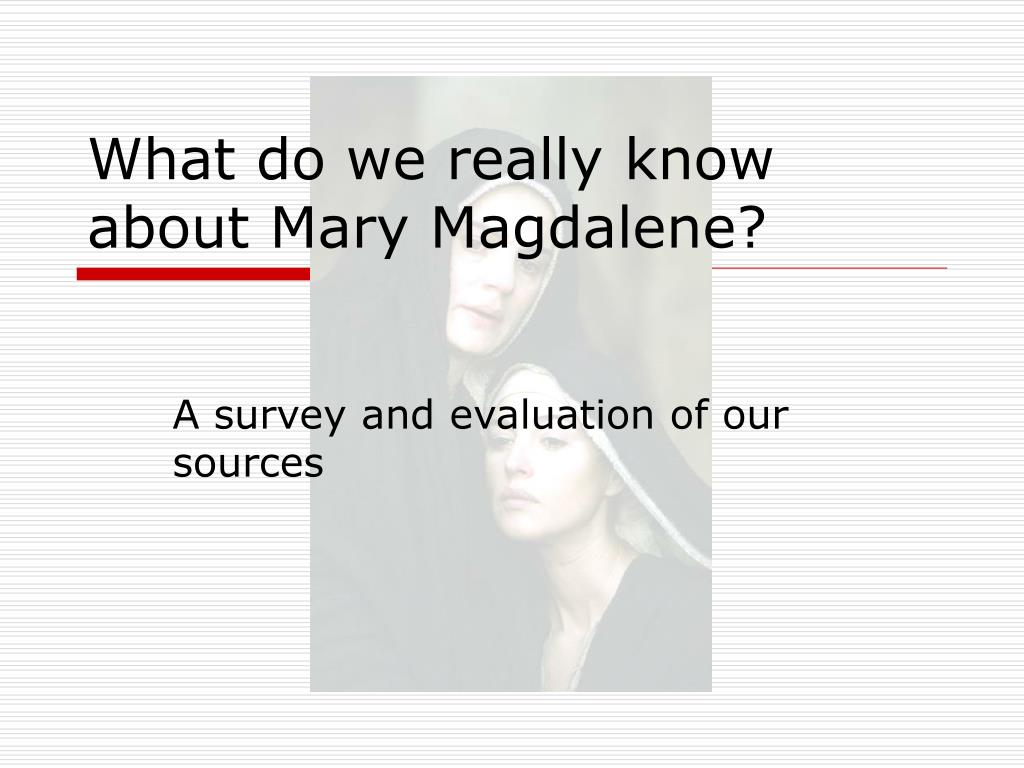 What do we really know about Mary Magdalene?