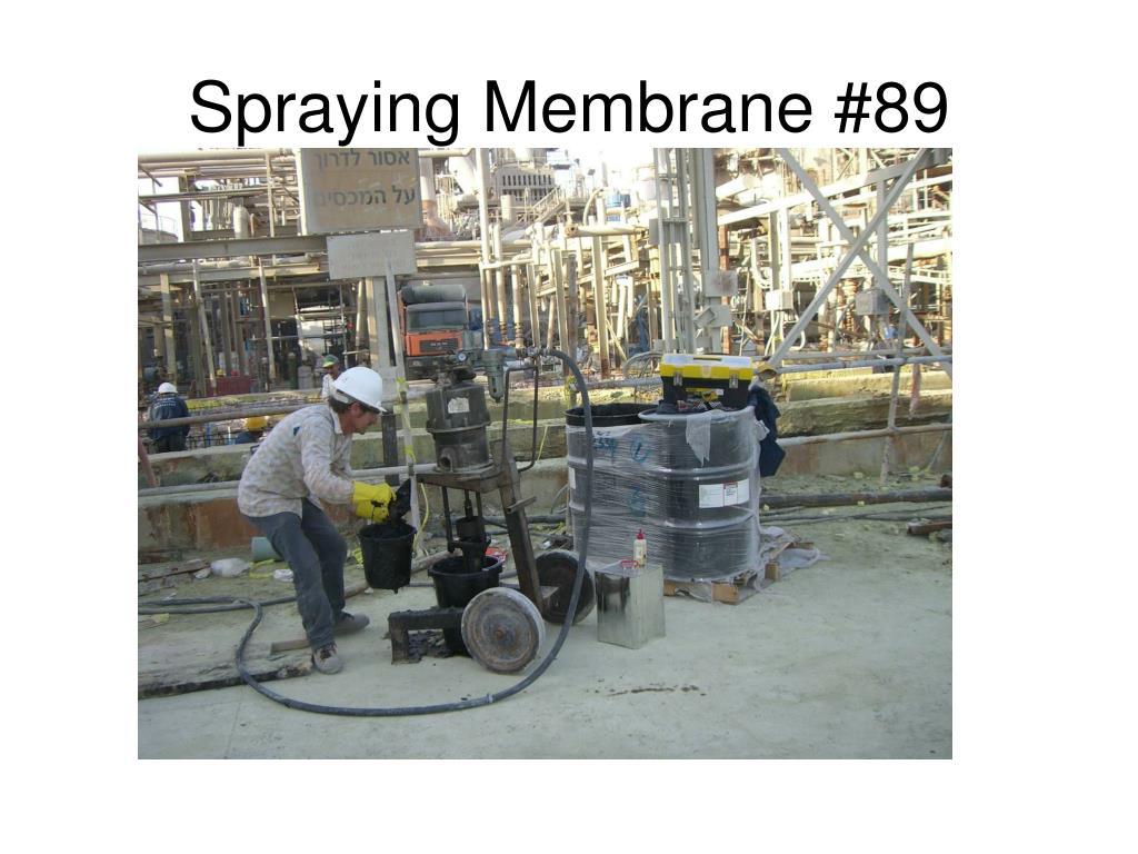 Spraying Membrane #89