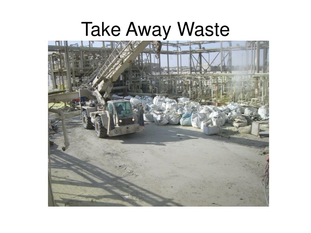 Take Away Waste