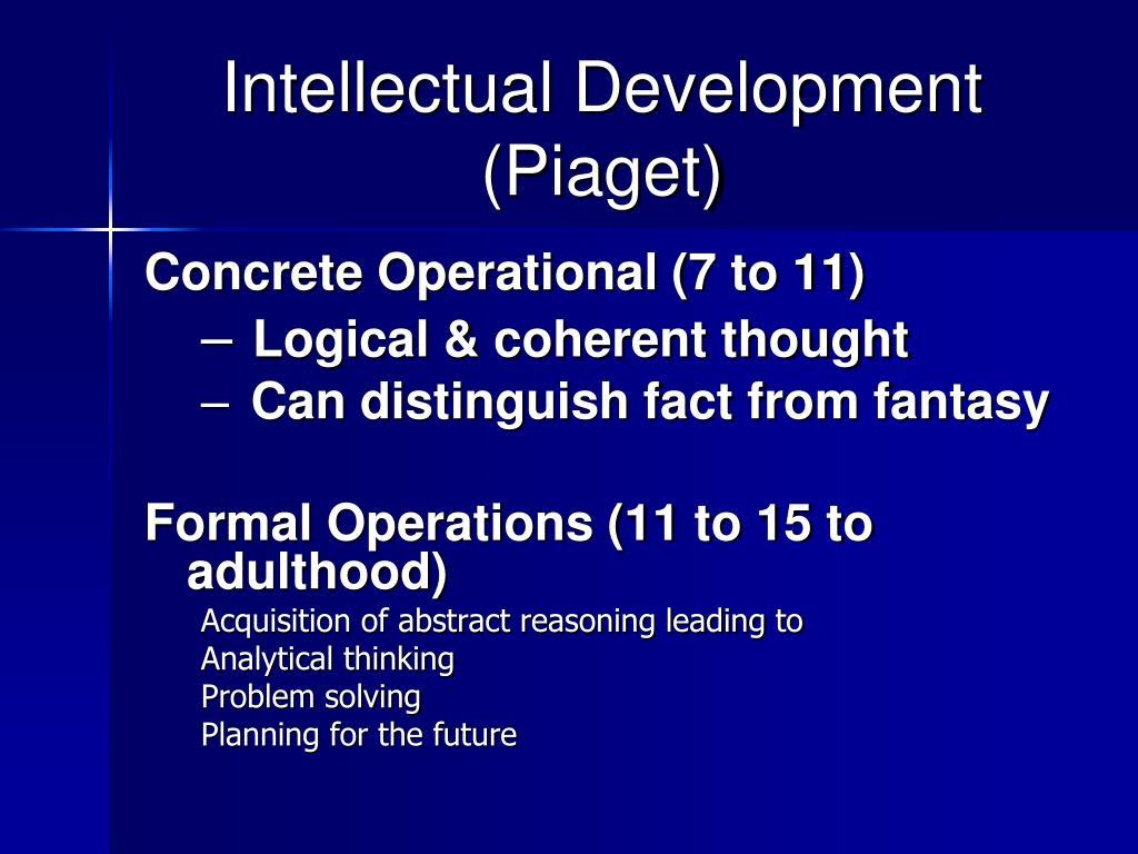 Intellectual Development (Piaget)