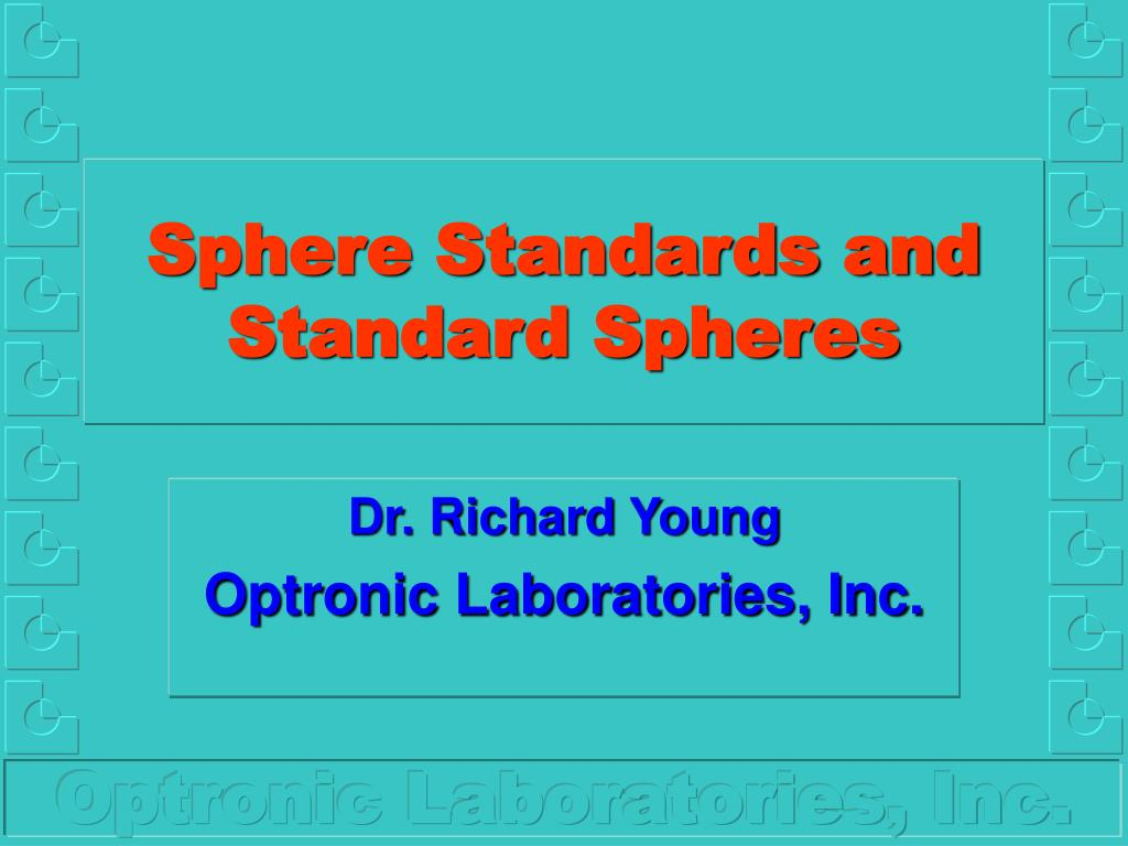 Sphere Standards and Standard Spheres