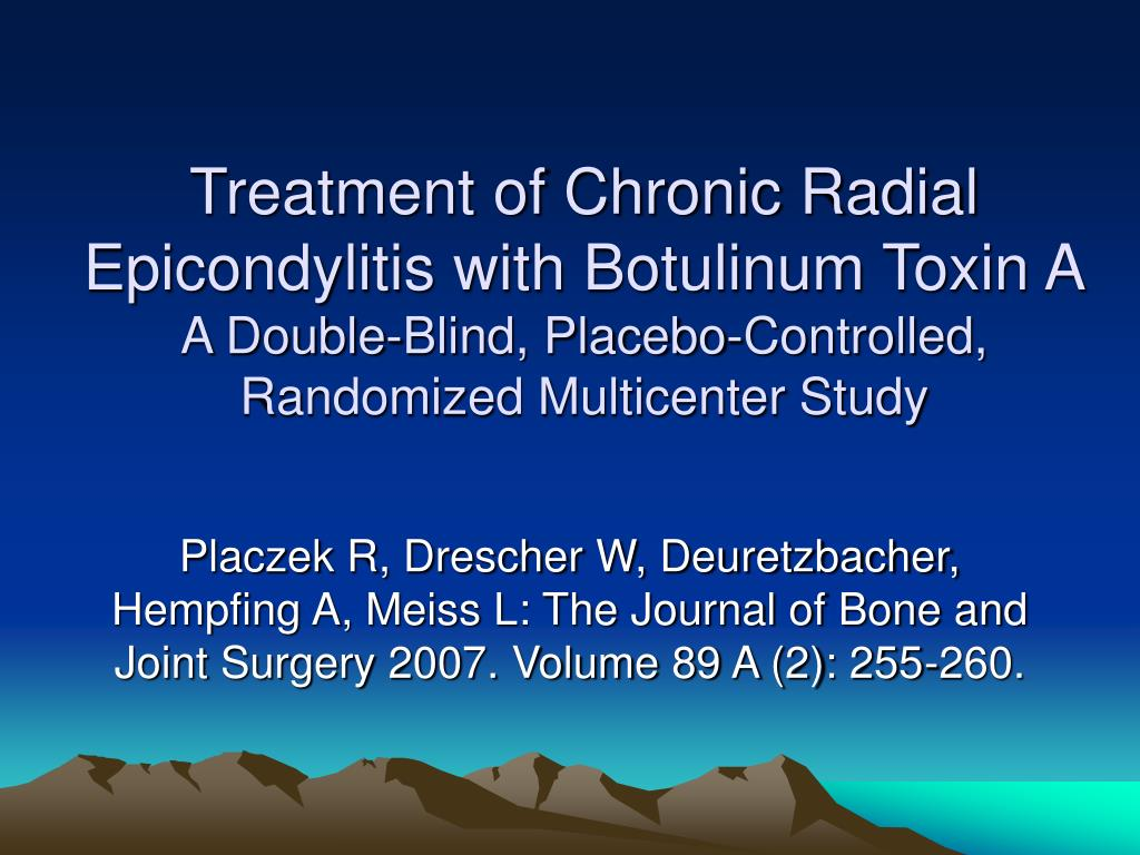 Treatment of Chronic Radial Epicondylitis with Botulinum Toxin A