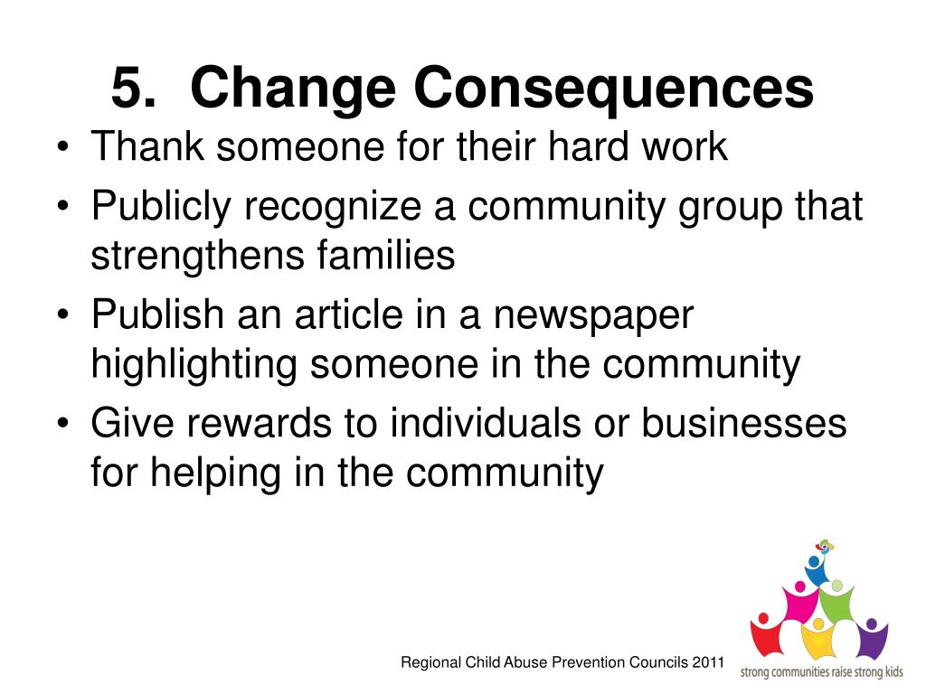 5.  Change Consequences