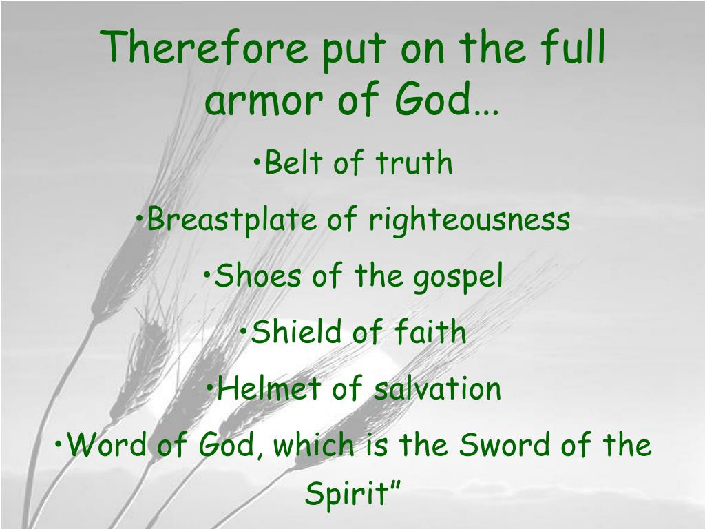 Therefore put on the full armor of God…