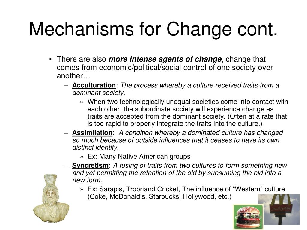 Mechanisms for Change cont.
