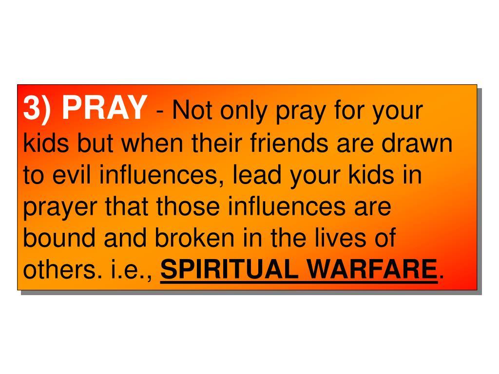3) PRAY