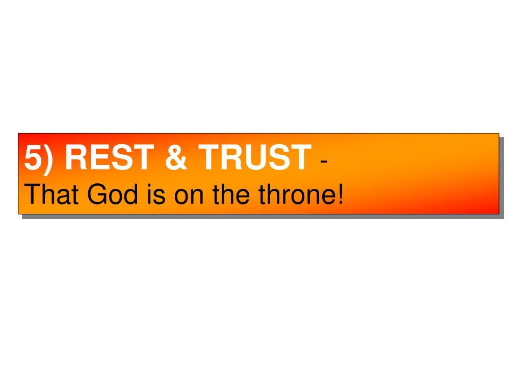 5) REST & TRUST