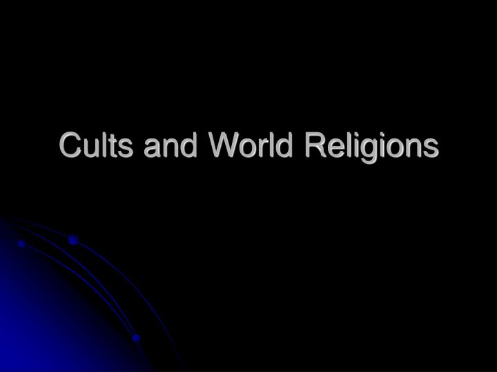 Cults and world religions