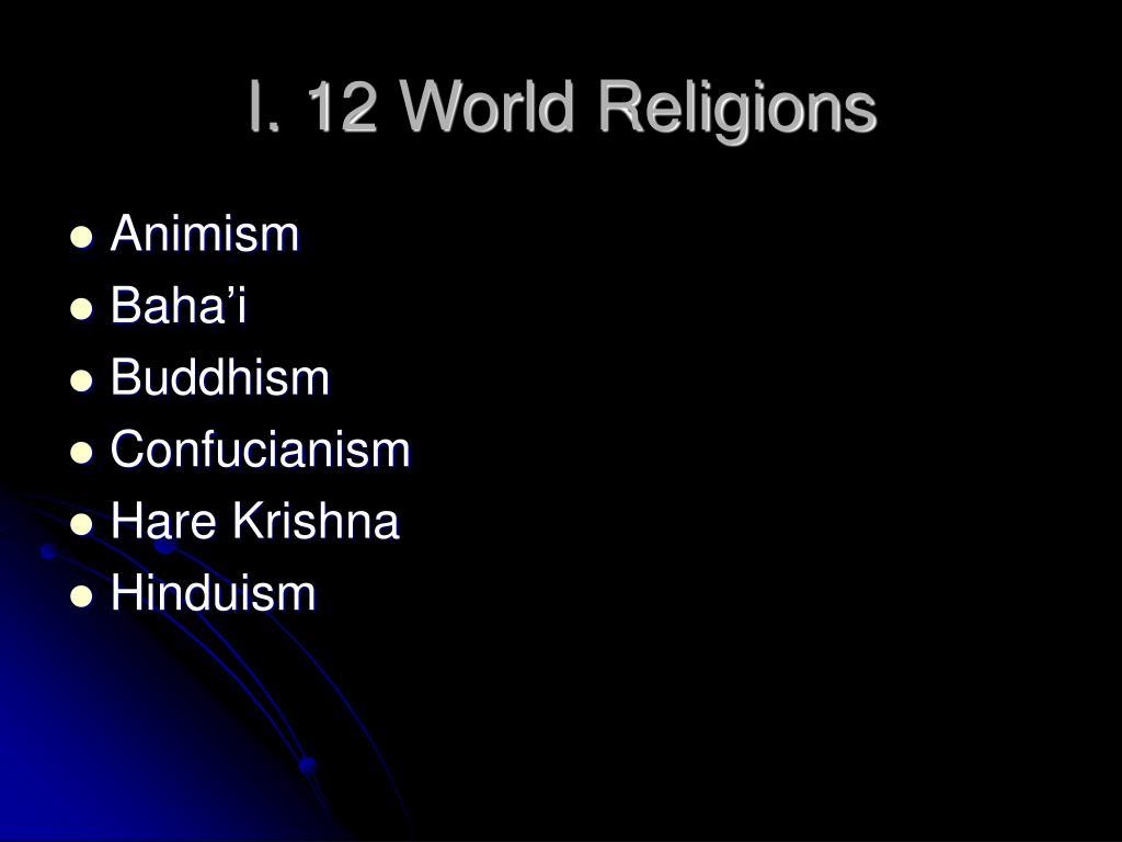I. 12 World Religions