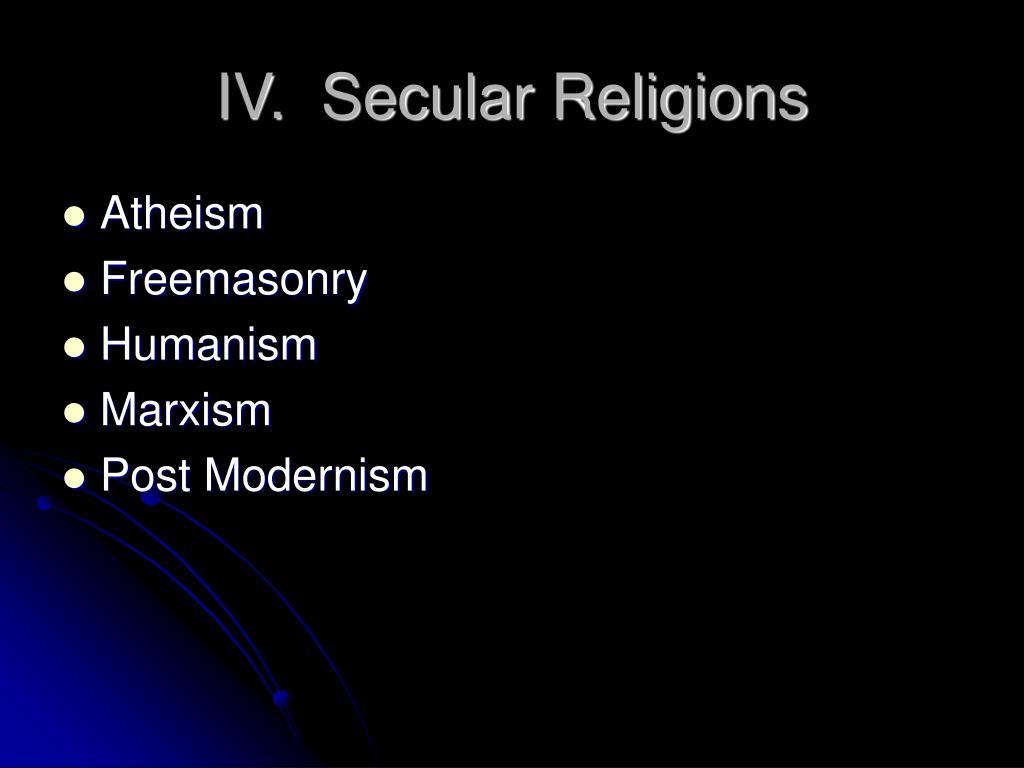 IV.  Secular Religions