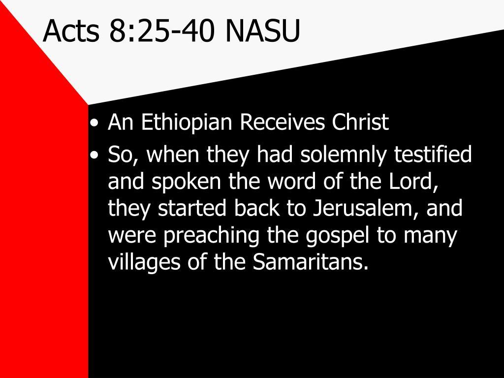 Acts 8:25-40 NASU