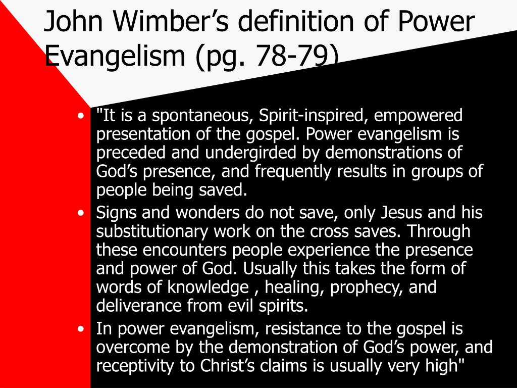 John Wimber's definition of Power Evangelism (pg. 78-79)