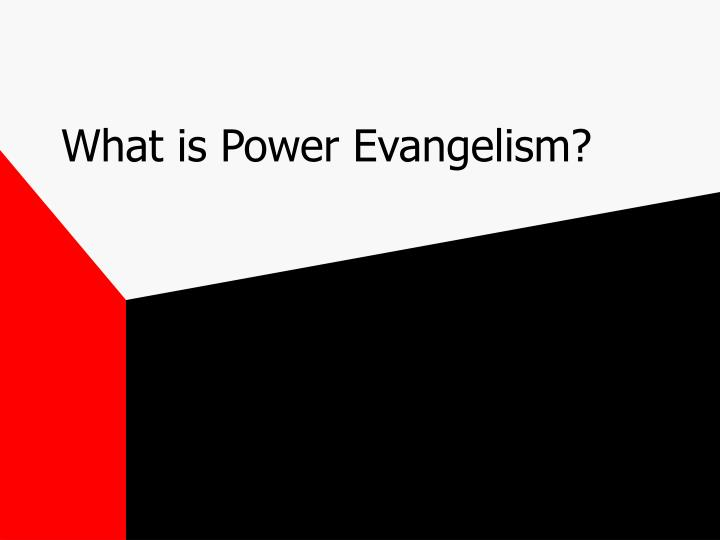 What is power evangelism