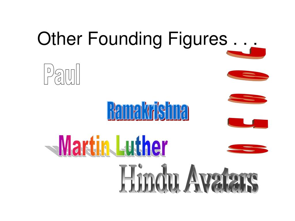 Other Founding Figures . . .