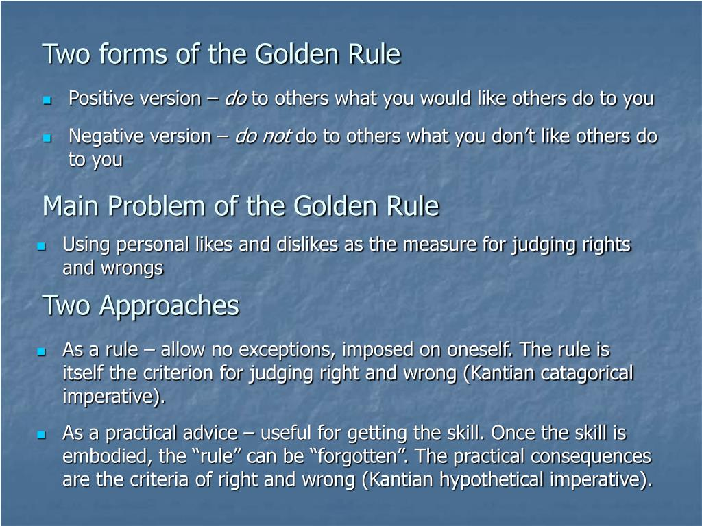 Two forms of the Golden Rule