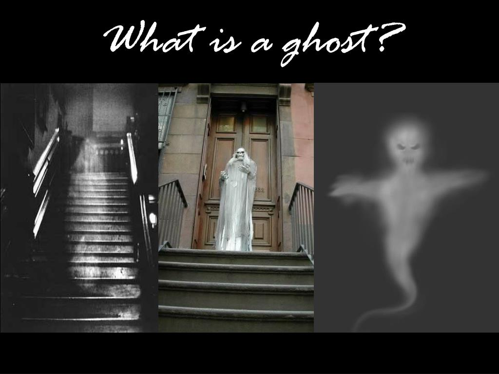 What is a ghost?