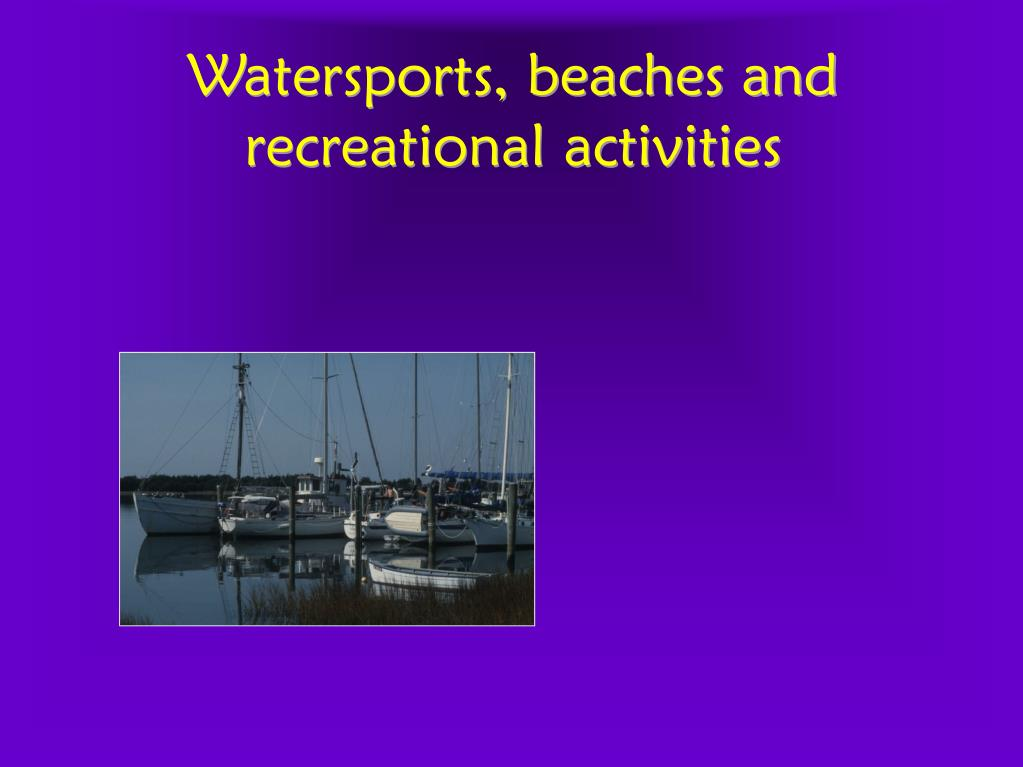 Watersports, beaches and recreational activities