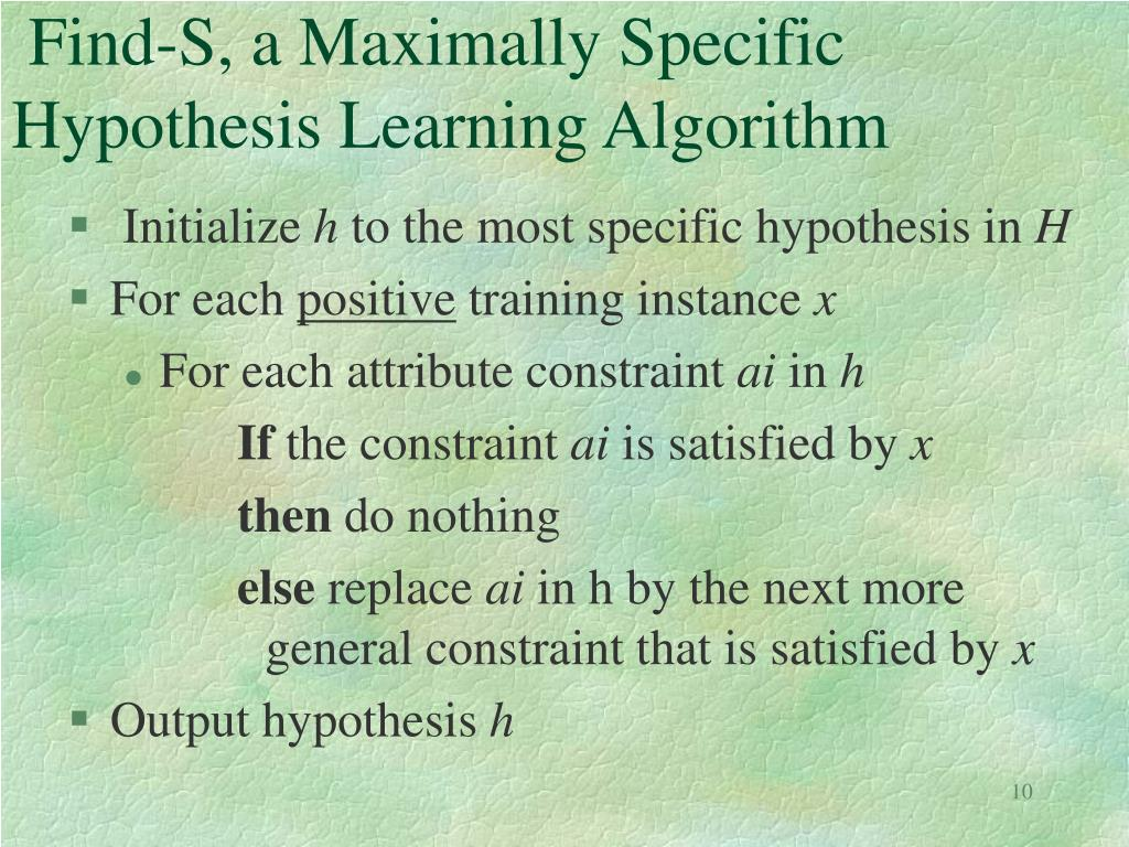 Find-S, a Maximally Specific Hypothesis Learning Algorithm