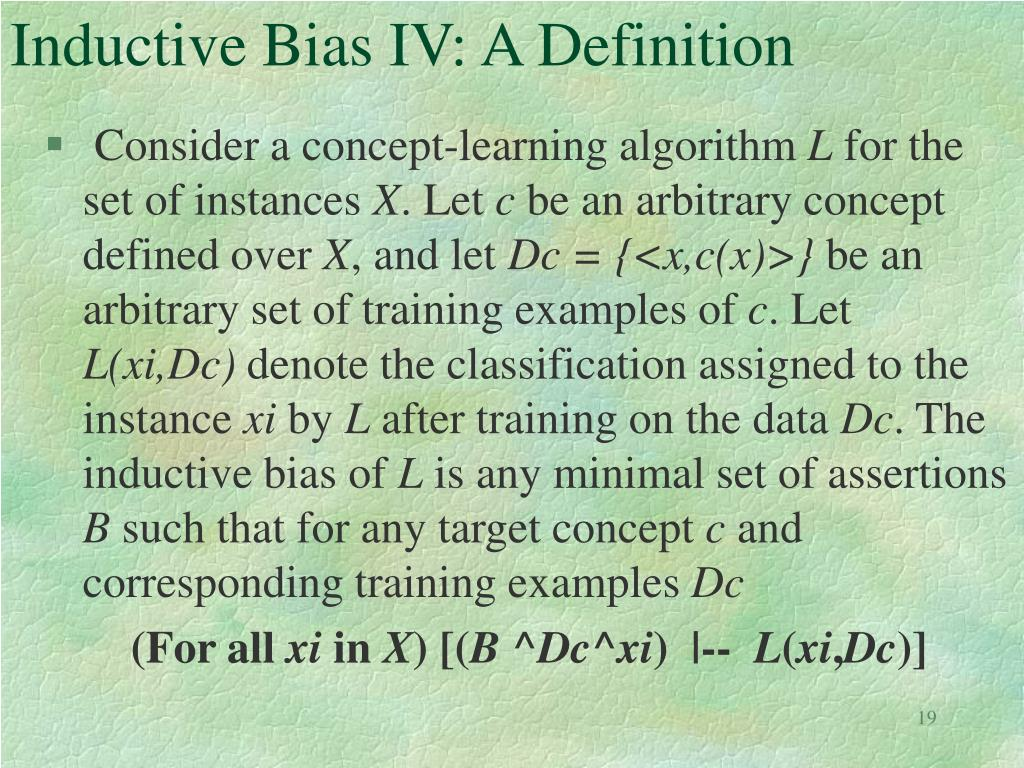 Inductive Bias IV: A Definition