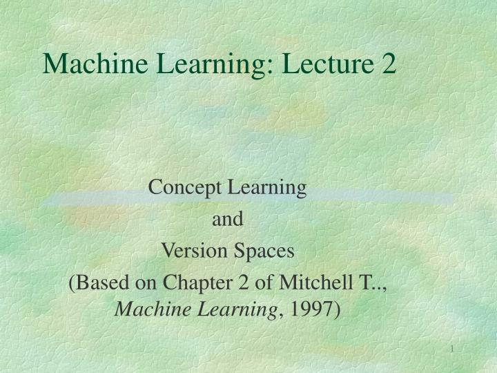 Machine learning lecture 2
