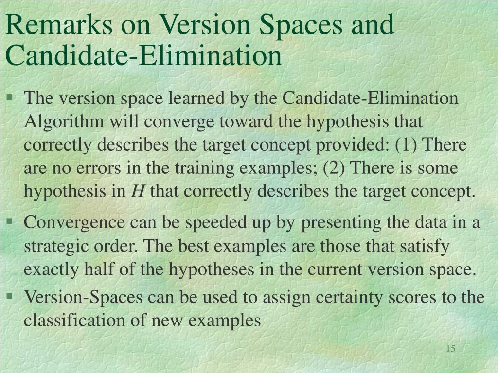 Remarks on Version Spaces and Candidate-Elimination