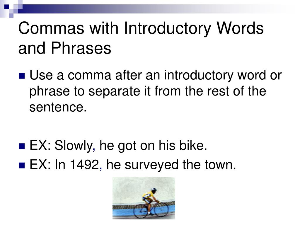 Commas with Introductory Words and Phrases