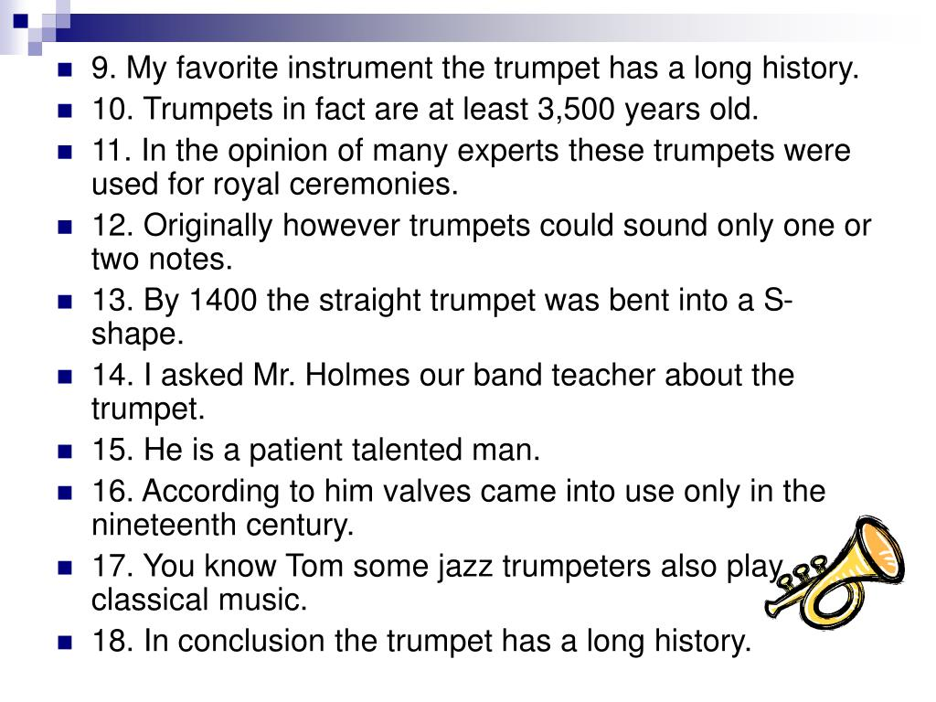 9. My favorite instrument the trumpet has a long history.