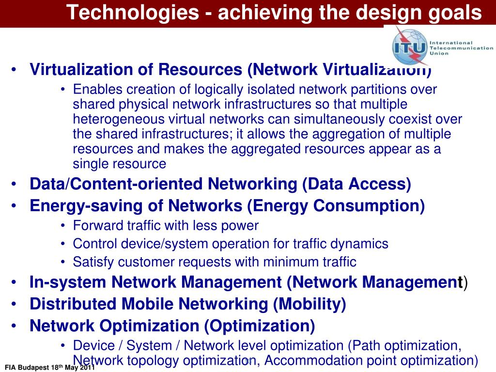 Technologies - achieving the design goals