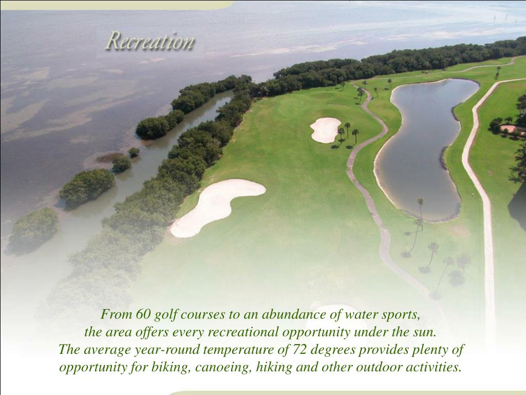 From 60 golf courses to an abundance of water sports,