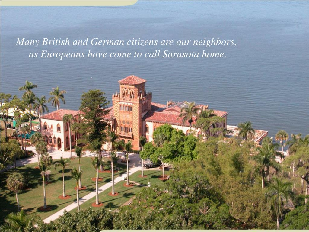 Many British and German citizens are our neighbors,