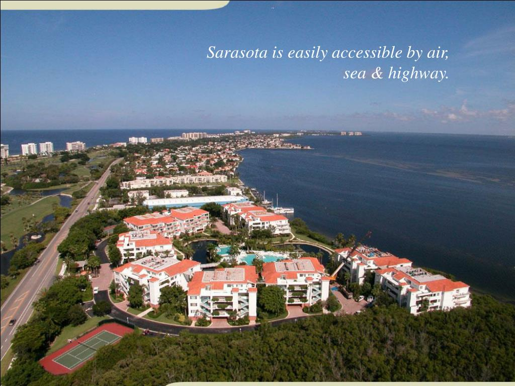 Sarasota is easily accessible by air,