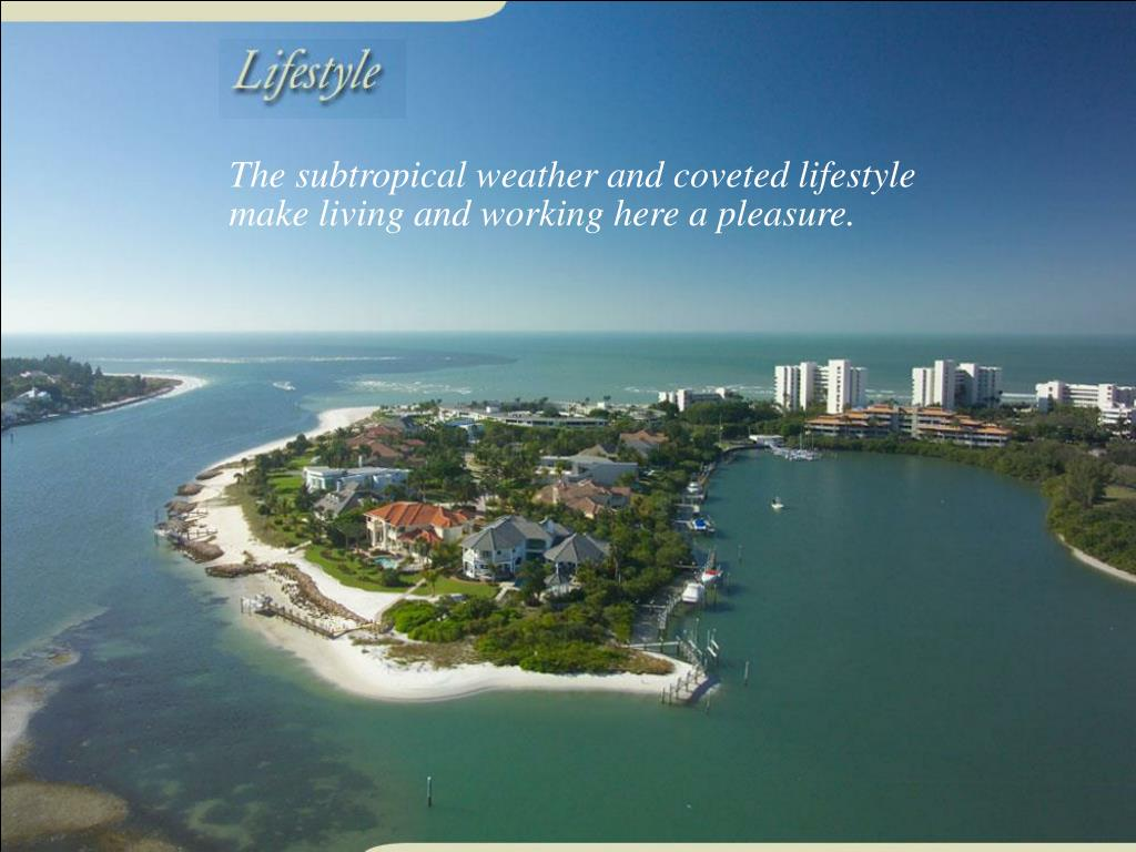 The subtropical weather and coveted lifestyle