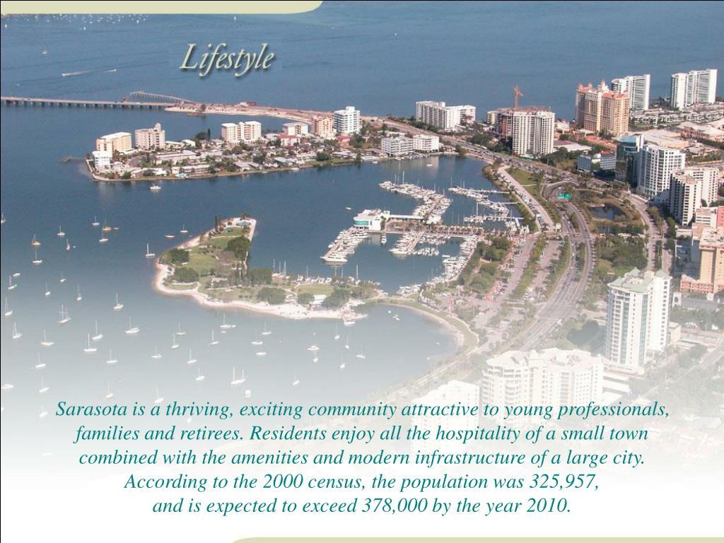 Sarasota is a thriving, exciting community attractive to young professionals,