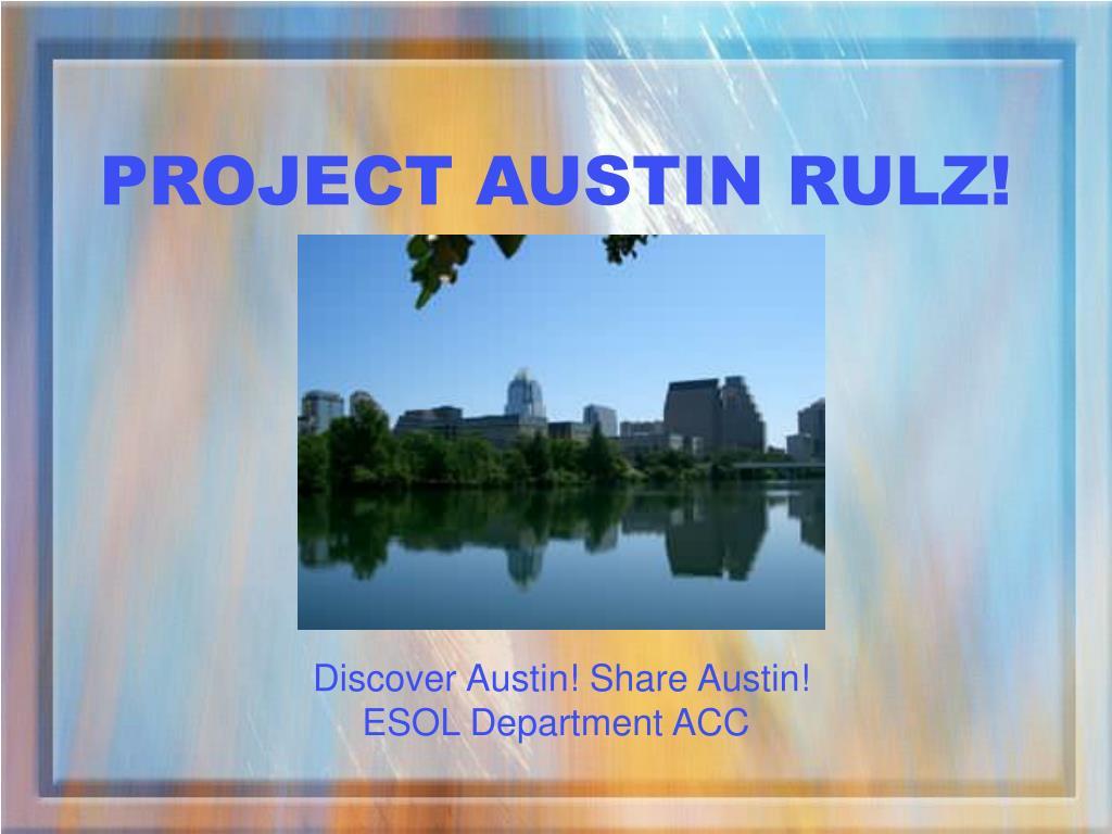 project austin rulz